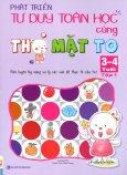 Phát Triển Tư Duy Toán Học Cùng Thỏ Mặt To (3 - 4 Tuổi) - Tập 1