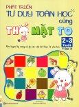 Phát Triển Tư Duy Toán Học Cùng Thỏ Mặt To (2 - 3 Tuổi) - Tập 3
