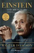 Einstein - Cuộc Đời Và Vũ Trụ (Tái Bản 2017)