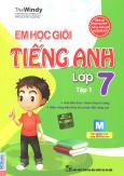 Em Học Giỏi Tiếng Anh Lớp 7 - Tập 1