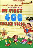400 Từ Vựng Tiếng Anh Đầu Tiên Cho Bé (Kèm 1 DVD)