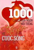 1000 Câu Danh Ngôn Nổi Tiếng Về Tình Yêu - Cuộc Sống