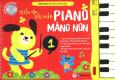Tuyển Tập Tiểu Phẩm Piano Măng Non - Tập 1 (Kèm 1 CD)