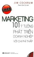 Free Marketing - 101 Ý Tưởng Phát Triển Doanh Nghiệp Với Chi Phí Thấp (Tái Bản 2017)