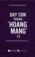 """Dạy Con Trong """"Hoang Mang"""" 2"""