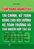 Cẩm Nang Nghiệp Vụ Tài Chính, Kế Toán Dùng Cho Bồi Dưỡng Kế Toán Trưởng Và Chủ Nhiệm Hợp Tác Xã