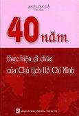40 Năm Thực Hiện Di Chúc Của Chủ Tịch Hồ Chí Minh
