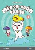 Mèo Đại Ngáo Vô Địch - Tập 1