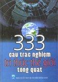 333 Câu Trắc Nghiệm Tri Thức Thế Giới Tổng Quát