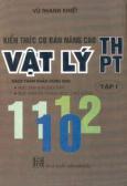 Kiến thức cơ bản nâng cao Vật lý THPT (tập 1)