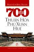 700 Năm Thuận Hoá - Phú Xuân - Huế