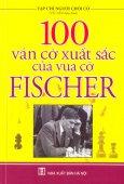 100 Ván Cờ Xuất Sắc Của Vua Cờ Fischer