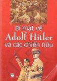 Bí Mật Về Adolf Hitler Và Các Chiến Hữu
