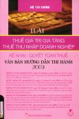 Luật Thuế Giá Trị Gia Tăng Thuế Thu Nhập Doanh Nghiệp Kê Khai - Quyết Toán Thuế Văn Bản Hướng Dẫn Thi Hành 2009