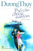 Bồ Câu Chung Mái Vòm - Tái bản 02/2014