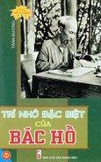 Trí Nhớ Đặc Biệt Của Bác Hồ - Tủ Sách Danh Nhân Hồ Chí Minh