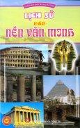 Tủ Sách Bách Khoa Tri Thức Phổ Thông - Lịch Sử Các Nền Văn Minh