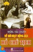 Những Mẫu Chuyện Về Đời Hoạt Động Của Hồ Chủ Tịch - Tủ Sách Danh Nhân Hồ Chí Minh