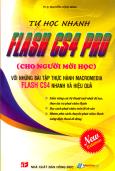 Tự Học Nhanh Flash CS4 PRO Cho Người Mới Học - Với Những Bài Tập Thực Hành Macromedia Flash CS4 Nhanh Và Hiệu Quả