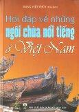 Hỏi Đáp Về Những Ngôi Chùa Nổi Tiếng Ở Việt Nam