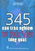 345 Câu Trắc Nghiệm Tri Thức Việt Tổng Quát