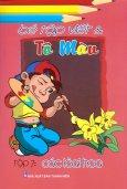 Bé Tập Viết Và Tô Màu - Tập 7: Các Loài Hoa
