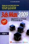 Dựng Các Mô Hình Kiến Trúc Phức Tạp Và Mô Phỏng Nội Thất - Ngoại Thất 3D - 3ds Max 2009 - Hướng Dẫn Một Cách Chi Tiết Nhất Từ Căn Bản Đến Nâng Cao (Tập 1)