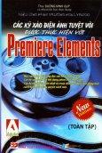 Hiệu Ứng Phim Trường Hollywood - Các Kỹ Xảo Điện Ảnh Tuyệt Vời Được Thực Hiện Với Adobe Premiere Elements (Toàn Tập)