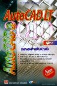 AutoCad 2010 Và AutoCad LT 2010 Cho Người Mới Bắt Đầu - Tập 1