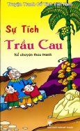 Truyện Tranh Cổ Tích Việt Nam - Kể Chuyện Theo Tranh - Sự Tích Trầu Cau