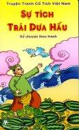 Truyện Tranh Cổ Tích Việt Nam - Kể Chuyện Theo Tranh - Sự Tích Trái Dưa Hấu