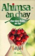 Ahimsa - Ăn Chay Cho Tâm Thân An Lạc