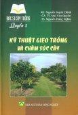 Bác Sĩ Cây Trồng - Quyển 5: Kỹ Thuật Gieo Trồng Và Chăm Sóc Cây