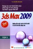 Dựng Các Mô Hình Kiến Trúc Phức Tạp Và Mô Phỏng Nội Thất - Ngoại Thất 3D - 3ds Max 2009 - Hướng Dẫn Một Cách Chi Tiết Nhất Từ Căn Bản Đến Nâng Cao (Tập 2)