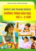 Giáo Án Tham Khảo - Chương Trình Giáo Dục Trẻ 4 - 5 Tuổi