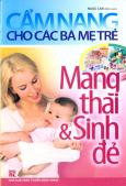 Cẩm Nang Cho Các Bà Mẹ Trẻ - Mang Thai Và Sinh Đẻ