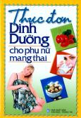 Thực Đơn Dinh Dưỡng Cho Phụ Nữ Mang Thai