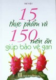 15 Thực Phẩm Và 150 Món Ăn Giúp Bảo Vệ Gan