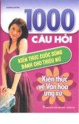 1000 Câu Hỏi Kiến Thức Cuộc Sống Dành Cho Thiếu Nữ - Kiến Thức Về Văn Hóa Ứng Xử
