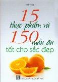 15 Thực Phẩm Và 150 Món Ăn Tốt Cho Sắc Đẹp
