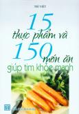15 Thực Phẩm Và 150 Món Ăn Giúp Tim Khỏe Mạnh