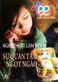 Nghệ Thuật Làm Bento - Sự Quan Tâm Ngọt Ngào (Teen Cẩm Nang Sống)