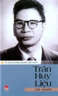 Tủ Sách Danh Nhân Việt Nam - Trần Huy Liệu - Cõi Người