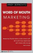 Word Of Mouth Marketing - Marketing Truyền Miệng (Tái Bản 2017)
