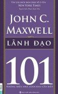 Lãnh Đạo 101 - Những Điều Nhà Lãnh Đạo Cần Biết