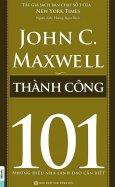 Thành Công 101 - Những Điều Nhà Lãnh Đạo Cần Biết