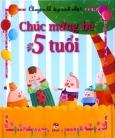 Chuyện Kể Dịp Sinh Nhật - Chúc Mừng Bé 5 Tuổi