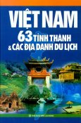 Việt Nam 63 Tỉnh Thành Và Các Địa Danh Du Lịch