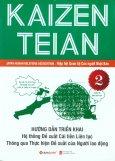 Kaizen Teian - Hướng Dẫn Triển Khai Hệ Thống Đề Xuất Cải Tiến Liên Tục Thông Qua Thực Hiện Đề Xuất Của Người Lao Động (Tập 2)