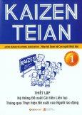 Kaizen Teian - Thiết Lập Hệ Thống Đề Xuất Cải Tiến Liên Tục Thông Qua Thực Hiện Đề Xuất Của Người Lao Động (Tập 1)